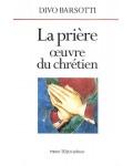 La prière œuvre du chrétien
