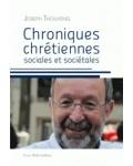 Chroniques chrétiennes, sociales et sociétales