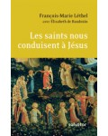 Les saints nous conduisent à Jésus