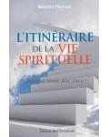 L'itinéraire de la vie spirituelle Comment vivre avec Dieu ?