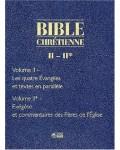 Bible chrétienne, les quatre évangiles, volume 2