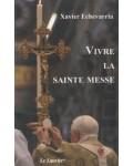Vivre la Sainte Messe
