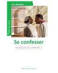 Se confesser, pourquoi et comment?