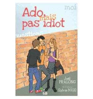 Ado, mais pas idiot