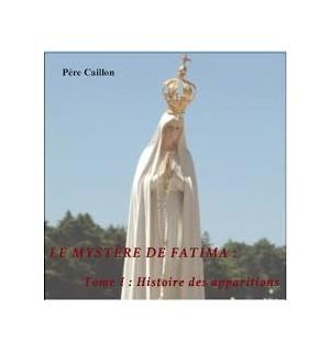 Le mystère de Fatima, tome I : Histoire des apparitions