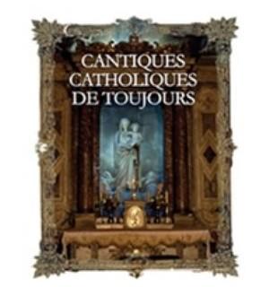 Cantiques catholiques de toujours coffret 4 cd