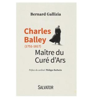Charles Balley, maître du Curé d'Ars