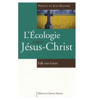 L'écologie selon Jésus-Christ