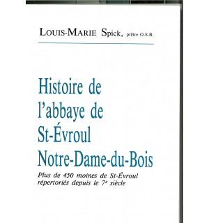 Histoire de l'abbaye de Saint-Evroul Notre-Dame-du-Bois