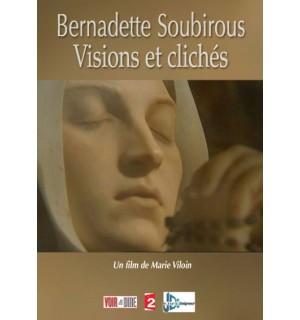 Bernadette Soubirous : Visions et clichés