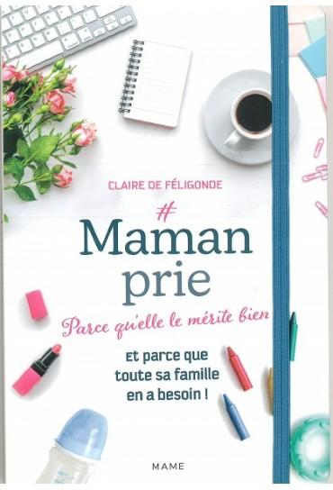 #MAMANPRIE PARCE QU ELLE LE...