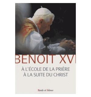 Benoît XVI, à l'école de la prière à la suite du Christ